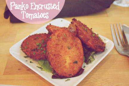 Panko Encrusted Tomatoes